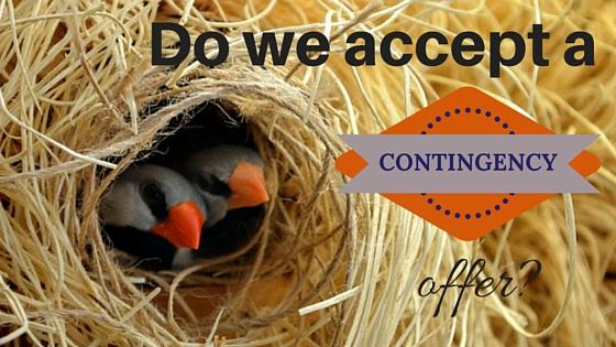 Should we make a contingency offer?