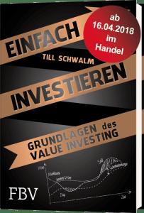 Einfach Investieren - Grundlagen des Value Investing - Till Schwalm