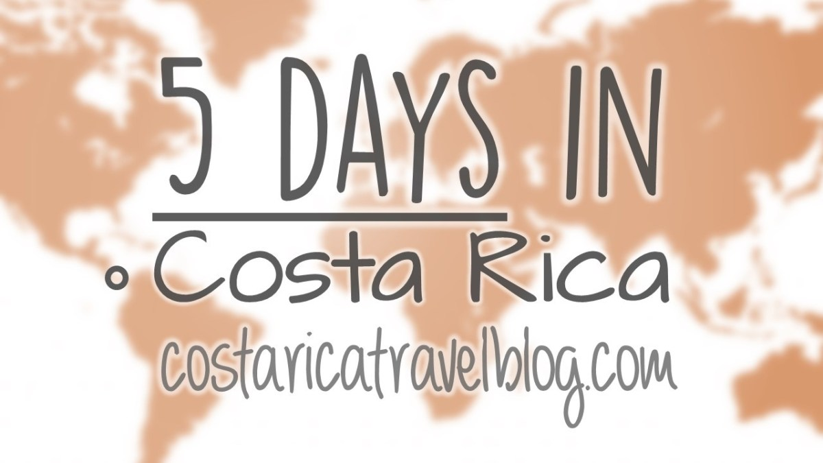 2019) Costa Rica Itinerary: 5 Days In Costa Rica