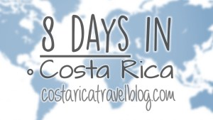 8 days in Costa Rica