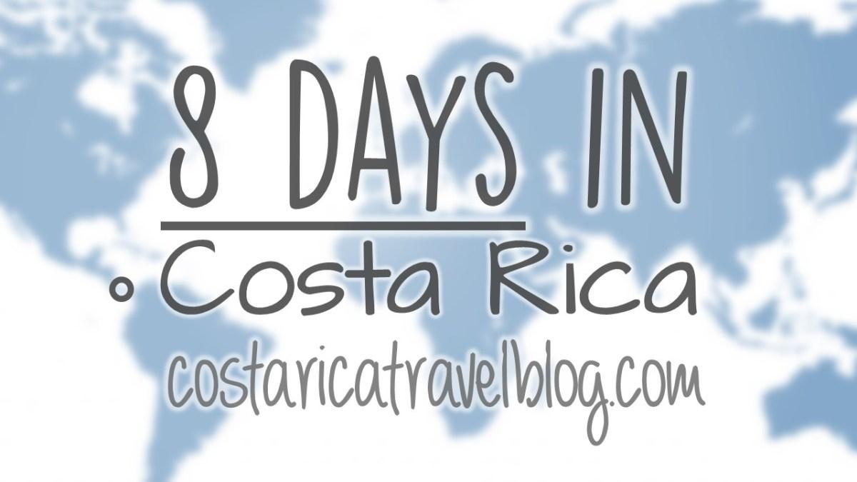 8 days in Costa Rica
