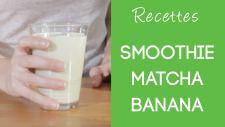 recettes-smoothie-matcha-banana
