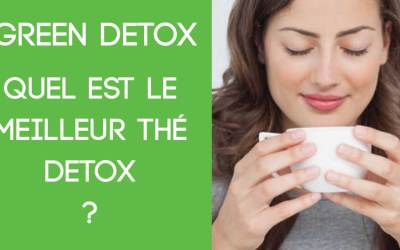 Optez pour la green detox grâce à un thé detox bio ultra efficace