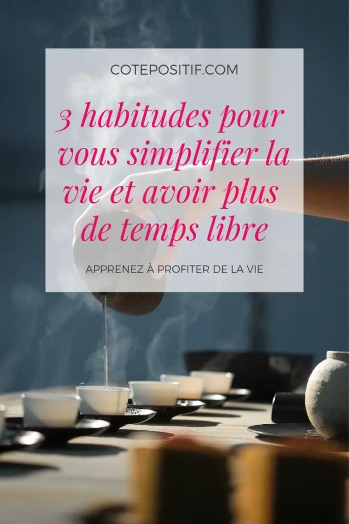 3 habitudes pour vous simplifier la vie et avoir plus de temps libre