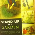 Maturity slowing you down in the garden?  Stand Up and Garden…..