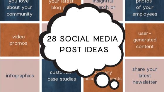 28 Social Media Post Ideas