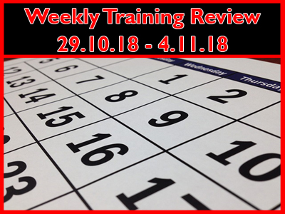 Weekly Training Review 29th October - 4th November