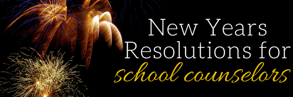 New Years Resolutions for School Counselors: set goals that help you be your best you!