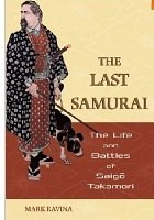 Book Review: The Last Samurai: The Life and Battles of Saigo Takamori by Mark Ravina