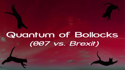 Quantum of Bollocks