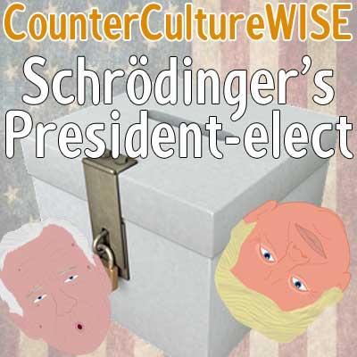 Schrodinger's President-elect