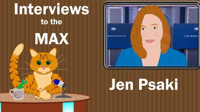 Interview to the Max Jenn Psaki
