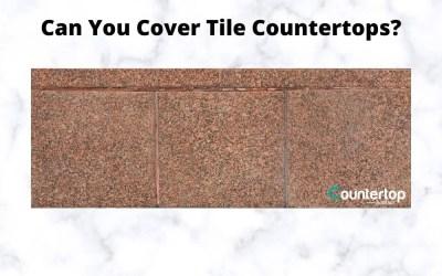 Can You Cover a Tile Countertop?