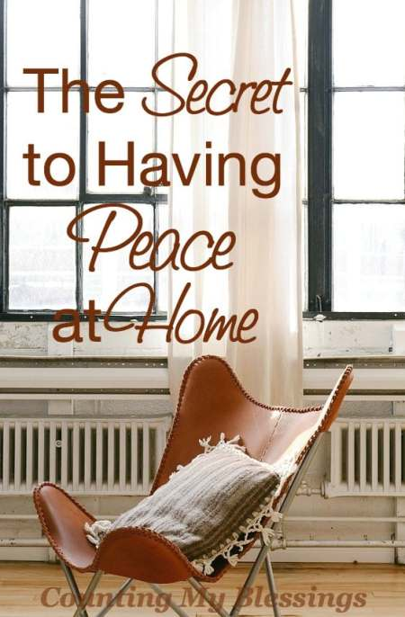 Is your home in a state of chaos? There is a secret to having PEACE at home. Find out what it is here...