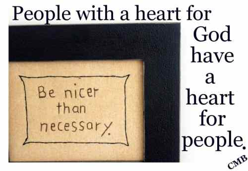 Be nicer than necessary