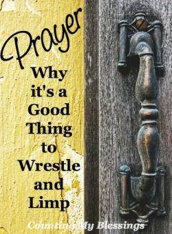 Prayer - Why it's a Good Thing to Wrestle and Limp