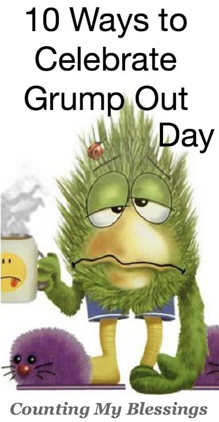 Can you go 24 hours without grumpy, crabby or rude? Smile Mania has designated the first Wednesday in May—National Grump Out Day.