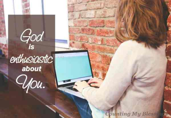 God is enthusiastic about you. He created you. He loves you. He is for you. And He invites you to join Him in enthusiasm . . . faith aflame.