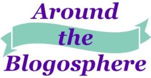 Around the Blogosphere