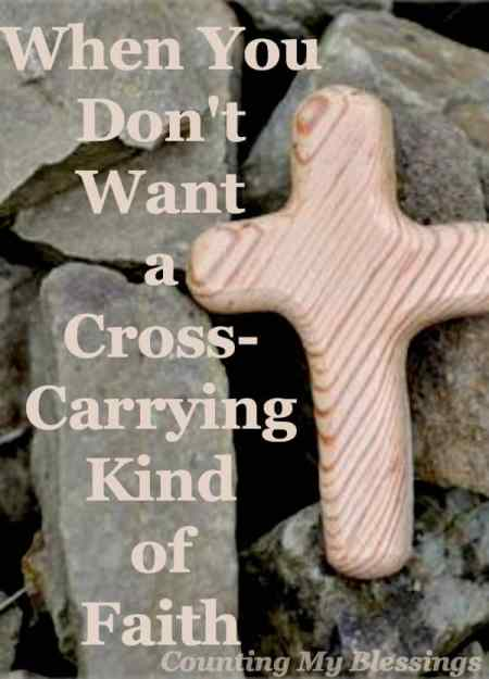 Jesus said His followers must pick up their cross and follow Him, but what if you don't want a cross-carrying kind of faith. Then what? Here's help...