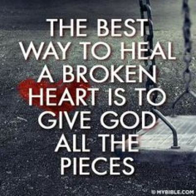 A collection of quotes and verses to soothe and heal your broken heart. Give God the pieces and never give up hope...