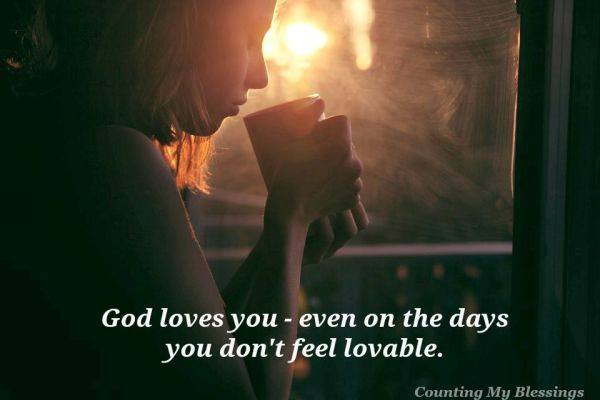 Some days we just don't feel lovable. We're cranky. Stressed. And tired. But there is good news...