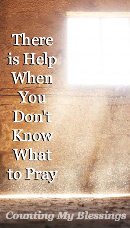 When life is hard and tears flow . . . it's hard to find the words to pray. Good news. You have an Advocate for times when you don't know what to pray.