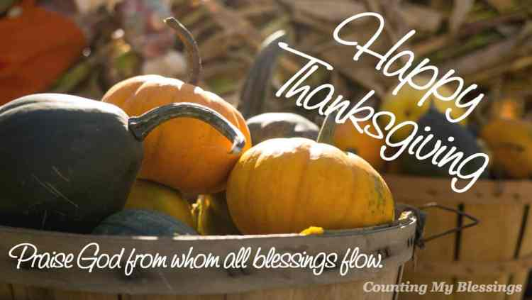 Happy Thanksgiving! Stopping today to thank God for His countless blessings.