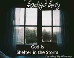 When you are afraid and anxious, when life's storms rage . . . God is your Shelter. Here are truths to help you feel safe in His presence...