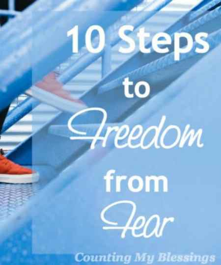 You can have victory over fear. Freedom from fear. I know. I'm so much better than I was. Here are 10 steps I'm using that I believe will help you too.