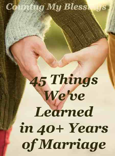 45 of our favorite things learned in 40+ years of marriage. What works. What doesn't. And how to have fun in the adventure.