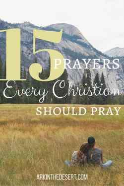 15 Prayer Every Christian Should Pray