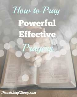 How to Pray Powerful and Effective Prayers