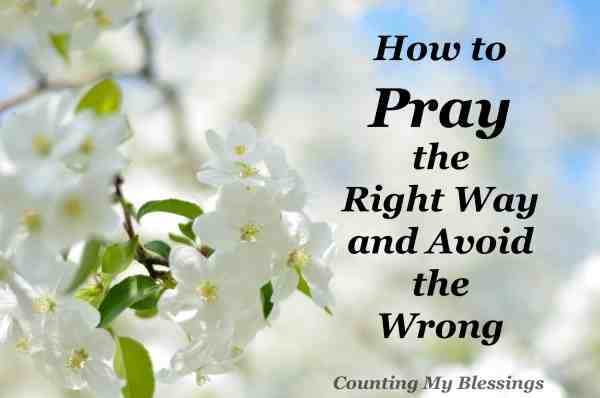 Jesus taught His followers some things and can help us know how to pray the right way.