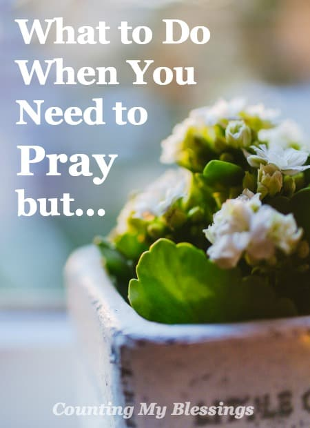 There are times when I'm too upset to put my prayers into words. When I need to pray but I don't know what to pray. You too?
