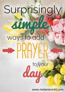 Surprisingly Simple Ways to Add Prayer to Your Day