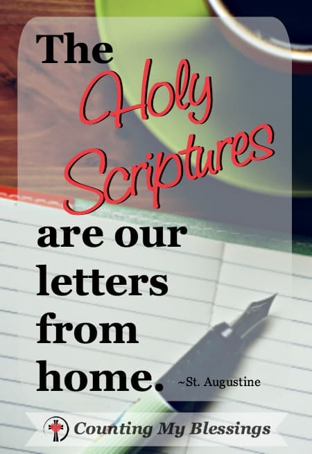 The Holy Scriptures are letters from home. Quote from Augustine of Hippo