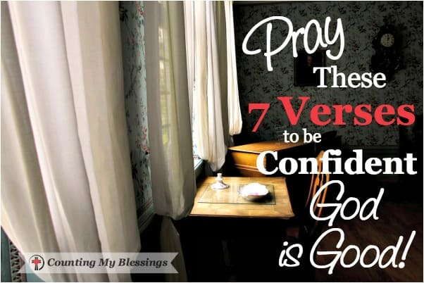 Really know with everything in you, pray with confidence . . . God is good!