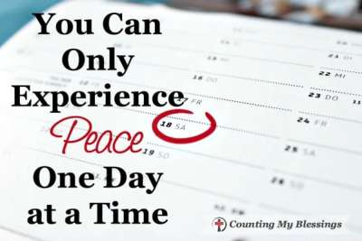 You Can Only Experience Peace One Day at a Time