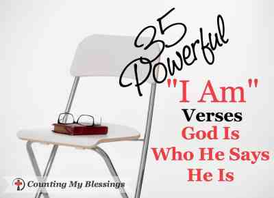 "35 Powerful ""I Am"" Verses God Is Who He Says He Is"