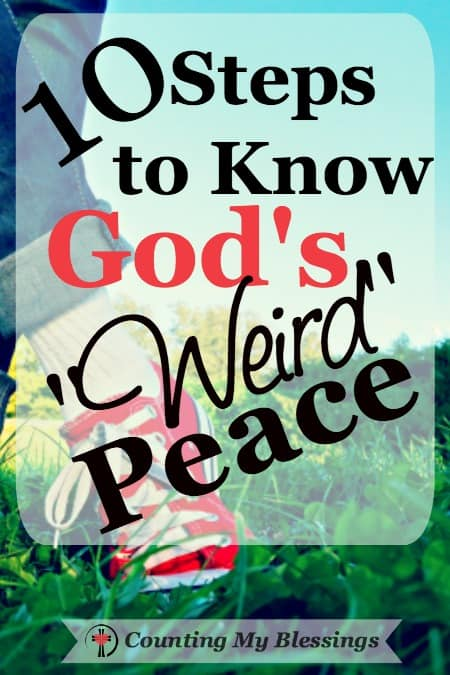 """Weird"" peace - that impossible to explain or understand, supernatural, awe-inspiring peace, that makes people look into us and see Jesus."