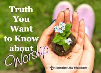 Truth You Want to Know about Worship