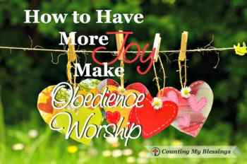 How to Have More Joy - Make Obedience Worship