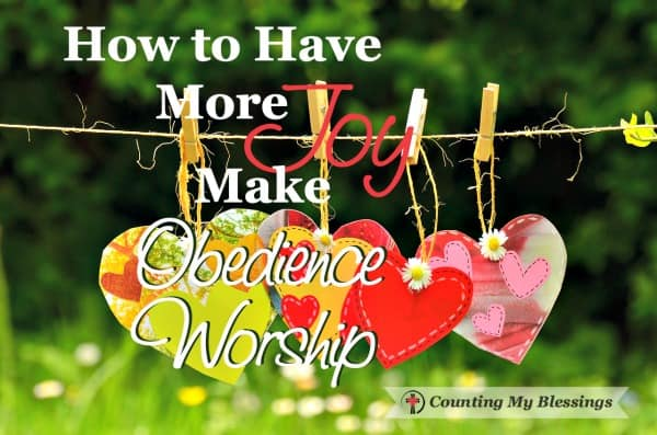 "Obeying God has less to do with ""doing it right"" and everything to do with love. Make obedience worship of who God is and for all He's done."