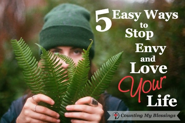 Envy is not about what someone else has it's about how you and I feel about what someone else has. Here are 5 ways to stop envy and love your life.