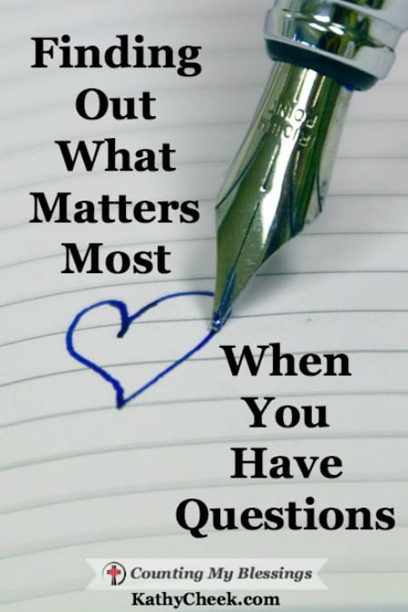 Sometimes, instead of an organized list of plans and goals the New Year is a lengthy list of question marks and it's time to find out what matters most.