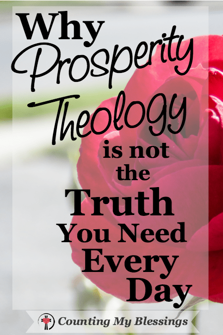 Why Prosperity Theology is Not the Truth You Need Every Day - Counting My Blessings