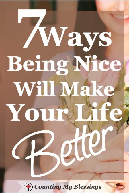 7 Ways Being Nice will Make Your Life Better - Counting My Blessings