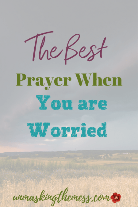 The Best Prayer When You're Worried by Julie Loos
