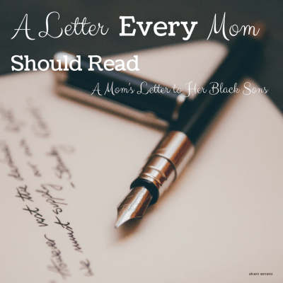A Letter Every Mom Should Read . . . A Mom's Letter to Her Black Sons by Sheila Qualls